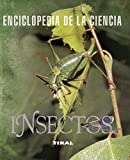 Insectos (Enciclopedia De La Ciencia)