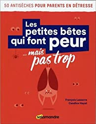 Les petites bêtes qui font peur... mais pas trop par François Lasserre