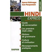 Hindi Express : Pour voyager en Inde du Nord, guide de conversation, les premiers mots utiles, renseignements pratiques, culture, langue, vie quotidienne