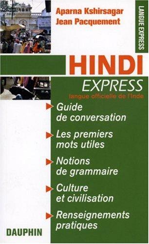 Hindi Express : Pour voyager en Inde du Nord, guid...