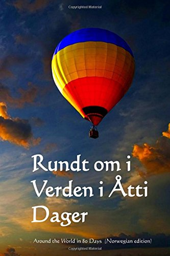 Rundt om i Verden i Atti Dager: Around the World in 80 Days (Norwegian edition)