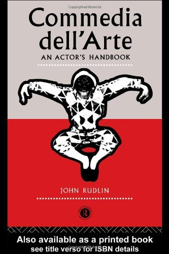 Commedia Dell'Arte: An Actor's Handbook: A Handbook by John Rudlin (1994-02-24)
