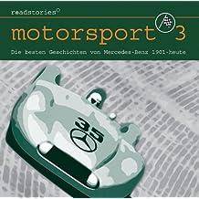 Roadstories - Motorsport 3: Die besten Geschichten von Mercedes-Benz von 1901 bis bis heute