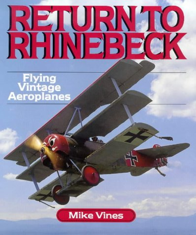 Return to Rhinebeck: Flying Vintage Aeroplanes: Cole Palen's Museum in the Sky