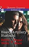 Heavy Artillery Husband (Colby Agency: Family Secrets) by Debra Webb front cover