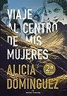 Viaje al centro de mis mujeres par Alicia Domínguez Pérez