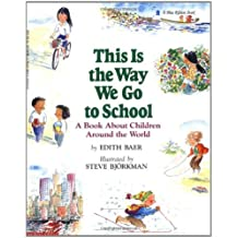 This Is the Way We Go to School: A Book About Children Around the World by Edith Baer (1992-08-01)