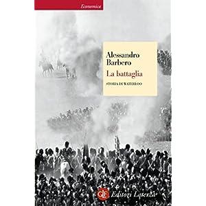 La battaglia: Storia di Waterloo (Economica Laterza)