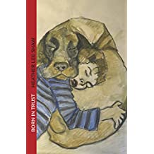 Born in Trust: The Secret to Parenting Your Dog (English Edition)