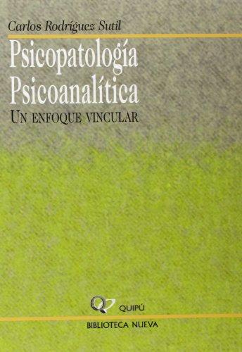 Psicopatología Psicoanalítica. Un Enfoque Vincular (Quipu)