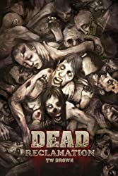 DEAD: Reclamation: Book 10 of the DEAD series: Volume 10 by TW Brown (2014-10-31)