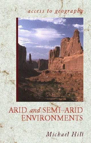Arid and Semi-Arid Environments (Access to Geography) by Michael Hill (2002-09-30)