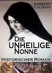 Die UNHEILIGE Nonne - Historischer Roman aus dem Spätmittelalter: Histo-Krimi