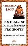 L'Enseignement du sage égyptien Ptahhotep : Le Plus Ancien Livre du monde par Jacq