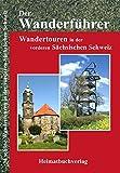 Der Wanderführer: Wandertouren in der vorderen Sächsischen Schweiz