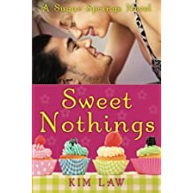 { SWEET NOTHINGS (SUGAR SPRINGS #2) } By Law, Kim ( Author ) [ Jan - 2014 ] [ Paperback ]