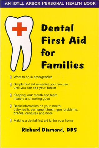 Dental First Aid for Families (An Idyll Arbor Personal Health Book) -