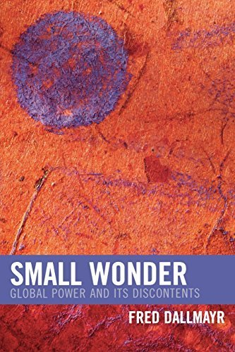 small-wonder-global-power-and-its-discontents-new-critical-theory-by-fred-dallmayr-2005-09-08