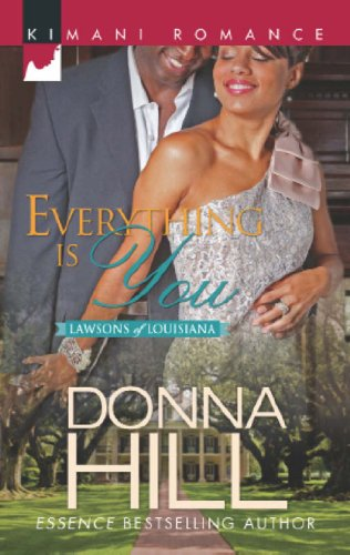 Everything is You (Mills & Boon Kimani) (The Lawsons of Louisiana, Book 4) (English Edition)