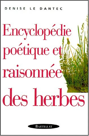 Encyclopédie poétique et raisonnées des herbes par Denise Le Dantec