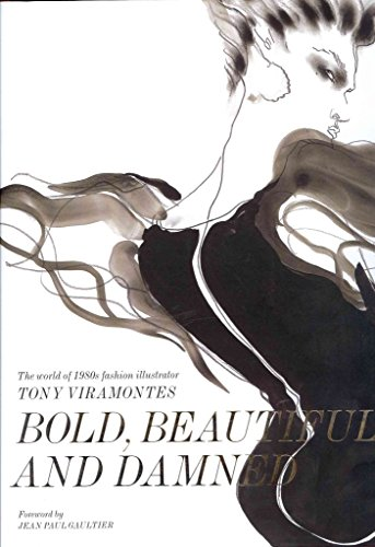 [(Bold, Beautiful and Damned : The World of 1980s Fashion Illustrator Tony Viramontes)] [By (author) Dean Rhys-morgan ] published on (November, 2013)