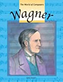 Wagner (World of Composers)