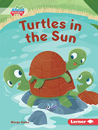Turtles in the Sun (Let's Look at Weather (Pull Ahead Readers - Fiction)) (English Edition)