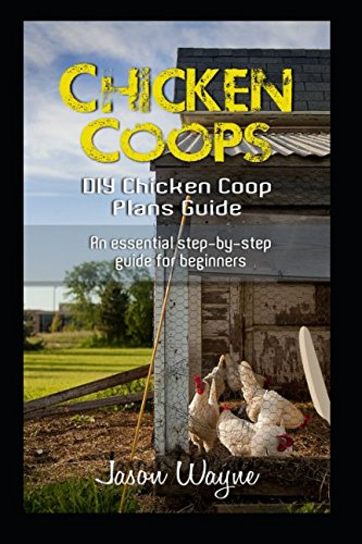 chicken-coops-diy-chicken-coop-plans-guide-an-essential-step-by-step-guide-for-beginners