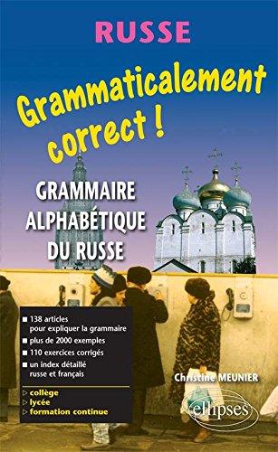 Grammaticalement correct russe ! Grammaire russe alphabétique par Christine Meunier