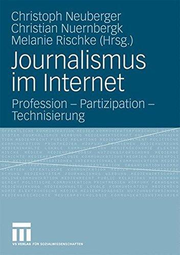 Journalismus im Internet: Profession - Partizipation - Technisierung (German Edition) (2009-04-16)