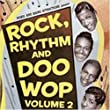 Rock Rhythm and Doo Wop Vol.2: More of the Greatest Songs from Early Rock 'n' Roll