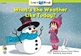 What's the Weather Like Today? (Learn to Read Science Series; Earth Science)