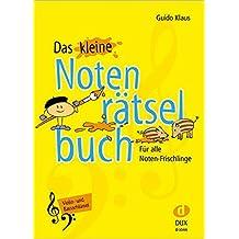 Das kleine Notenrätselbuch: Vilin- und BassschlüsselFür alle Noten-Frischlinge