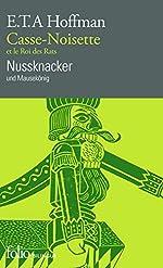 Casse-Noisette et le Roi des Rats/Nussknacker und Mausekönig de E.T.A. Hoffmann