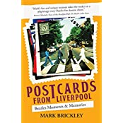 Postcards From Liverpool: Beatles Moments & Memories (English Edition)