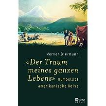 """""""Der Traum meines ganzen Lebens"""": Humboldts amerikanische Reise"""