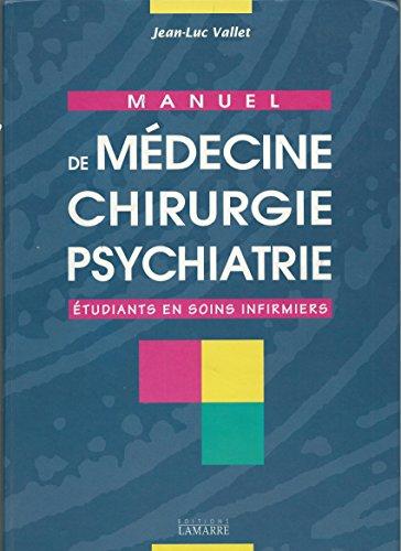 MANUEL DE MEDECINE CHIRURGIE PSYCHIATRIE A L USAGE DES ETUDIANTS EN SOINS INFIRMIERS