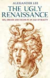 The Ugly Renaissance