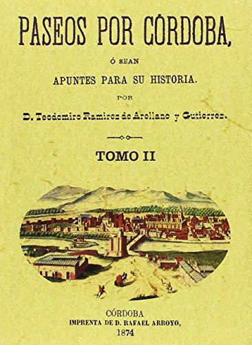 Descargar Libro Paseos por Córdoba. O sea apuntes para su historia (3 Tomos) de Teodomiro Ramírez de Arellano