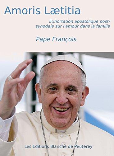 Amoris Laetitia: Exhortation apostolique post-synodale sur l'amour dans la famille