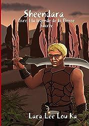Sheendara livre 1 la légende de la Pierre Sacrée