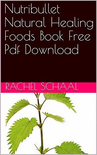 Nutribullet Natural Healing Foods Book Free Pdf Download (English ...