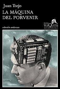 La máquina del porvenir par Juan Trejo