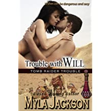 Trouble With Will (A Sexy, Humorous, Paranormal Romance) (Book #2-Tomb Raider Trouble)
