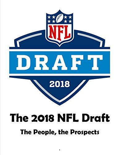 Descargar Epub Gratis The 2018 NFL Draft: The People, the Prospects: A personal look at the top prospects of the 2018 NFL Draft