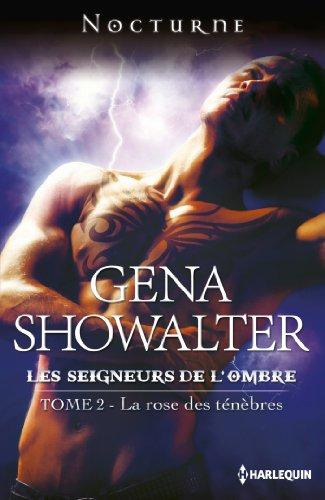 La rose des ténèbres : T2 - Les seigneurs de l'ombre par Gena Showalter