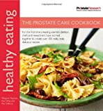 By Margaret Rayman Healthy Eating: The Prostate Care Cookbook published in association with Prostate Cancer Research Foundation (Healthy Eating Series)