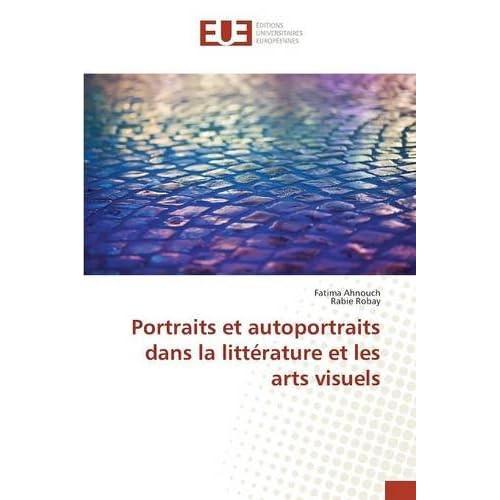 Portraits Et Autoportraits Dans La Litterature Et Les Arts Visuels