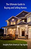 The Ultimate Guide to Buying and Selling Homes: Insights from America's Top Agents (English Edition)