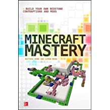 Minecraft Mastery: Build Your Own Redstone Contraptions and Mods (Electronics)